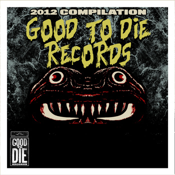 2012_Good-To-Die-Records