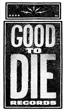 2012_Good-To-Die-Records-Logo