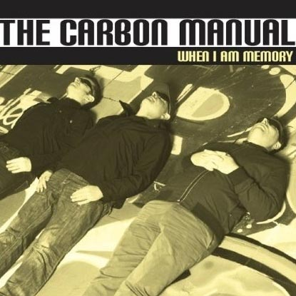 The Carbon Manual - When I Am Memory (Flicknife Records) Album Review