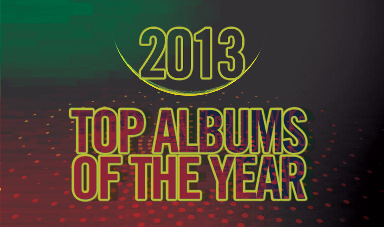 Top Albums of the Year 2013 - Staff Picks