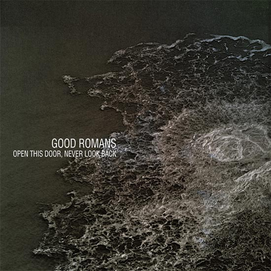 Good Romans - Open This Door, Never Look Back