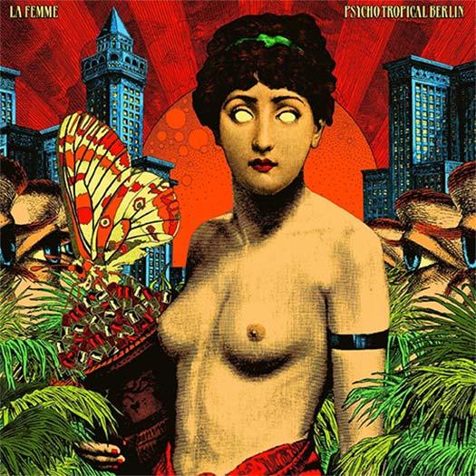 La Femme - Psycho Tropical Berlin Album