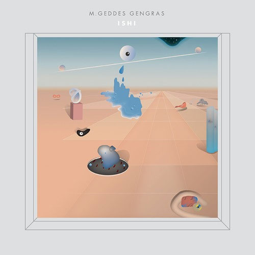 M. Geddes Gengras - Ishi Album Review (Leaving Records)
