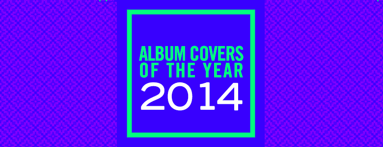 Album Covers of the Year 2014