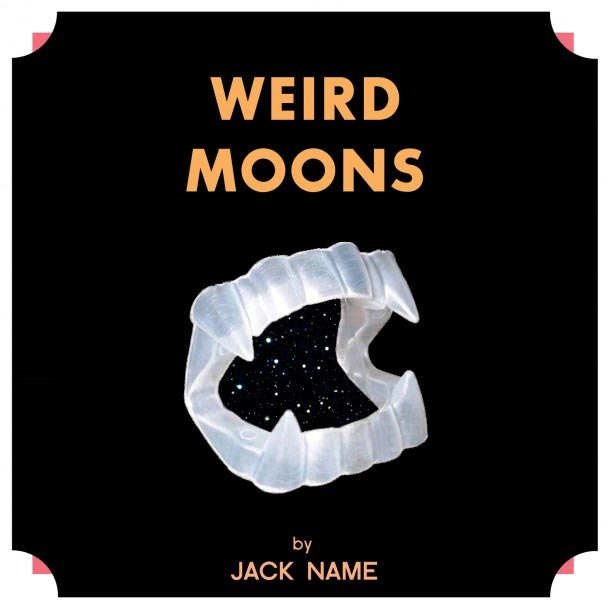 Jack Name - Weird Moons