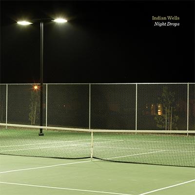 Indian Wells - Night Drops